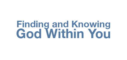 Finding and Knowing God Within You